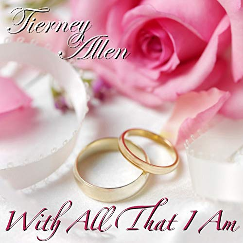 With All That I Am by Tierney Allen